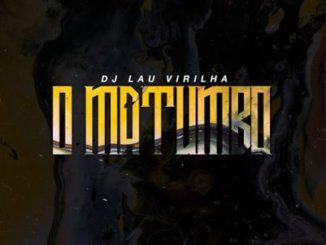 DJ Lau Virilha – O Matumbo