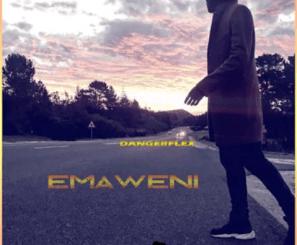 DangerFlex – Emaweni (New AmaPiano Hit) 2020