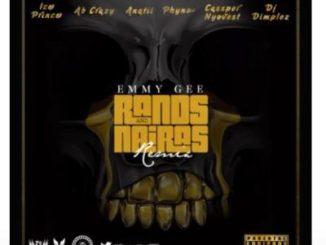 Emmy Gee – Rands and Nairas (Remix) Ft. Ice Prince, AB Crazy, Anatii, Phyno, Cassper Nyovest & DJ Dimplez