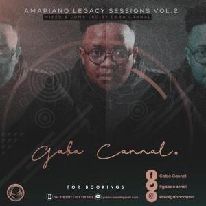 Gaba Cannal – Amapiano Legacy Sessions Vol. 02