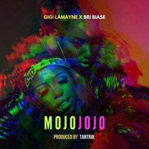 Gigi Lamayne – Mojo Jojo Ft. Bri Biase