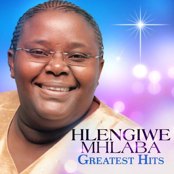 Hlengiwe Mhlaba Worship Songs Mp3 Download - Fakaza