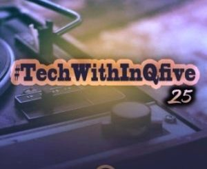 InQfive – Tech With InQfive 25