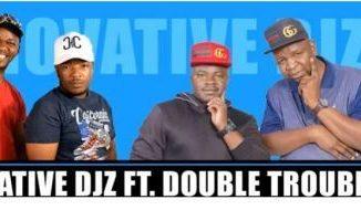 Innovative Djz – Wang User Ft. Double Trouble, Du Richy & Thabza Berry