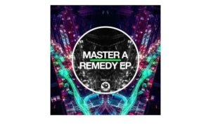 EP: Master A – Remedy