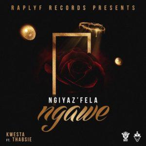 Ngiyaz'fela Ngawe - Song by Kwesta and Thabsie
