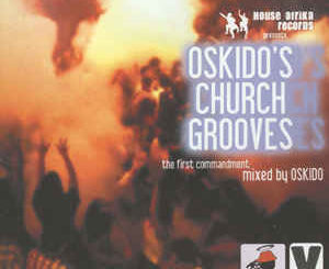 Oskido – Church Grooves vol 1