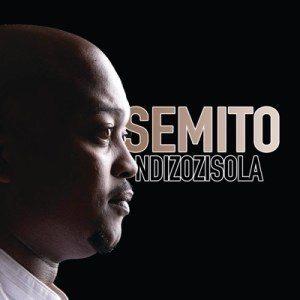 ALBUM: Semito – Ndizozisola