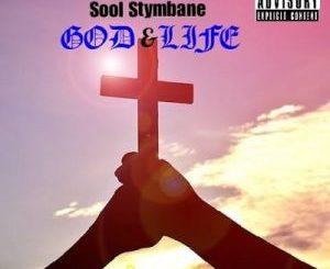 Sool Stymbane – God & Life