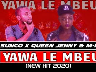 Yawa Le Mbeu - DJ Sunco x Queen Jenny & MKay (Amapiano 2020)