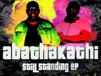 Abathakathi – Still Standing EP