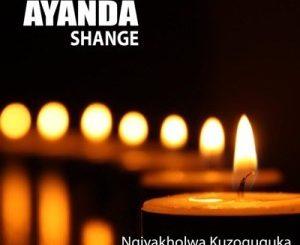Ayanda Shange – Ngiyakholwa Kuzoguquka