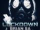 BRIAN SA – LockDown