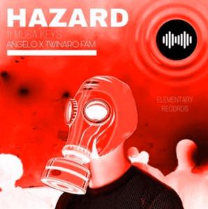 DJ Angelo & Twinaro Fam – Hazard Ft. Musa KeysDJ Angelo & Twinaro Fam – Hazard Ft. Musa Keys