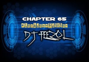 DJ FeezoL – Chapter 65 2020 (Lockdown Edition)DJ FeezoL – Chapter 65 2020 (Lockdown Edition)