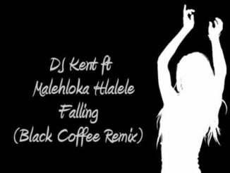 DJ Kent ft Malehloka Hlalele – Falling (Black Coffee Remix)