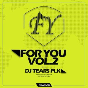 DJ Tears PLK – For You Vol​.​2