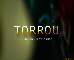 Dj Damiloy Daniel – Torrou (Original Mix)