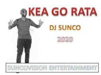 Dj Sunco – Kea Go Rata