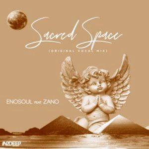 Enosoul – Sacred Space (Original Vocal Mix) Ft. Zano