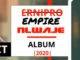 ALBUM: Ernipro Empire – Nlwaje