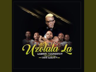 Gabriel YoungStar – UZOLALA LA