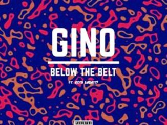 Gino – Below The Belt Ft. Kota Embassy