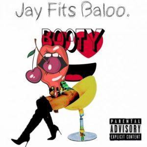 Jay Fits Baloo – Booty Interlude