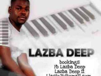 Lazba Deep & Mc'SkinZz SA – Kabza FlaVa
