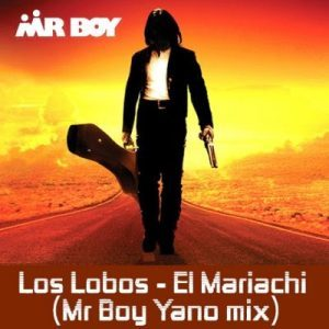 Mr Boy – Los Labos EL Mariachi (Mr boy Yano Mix)