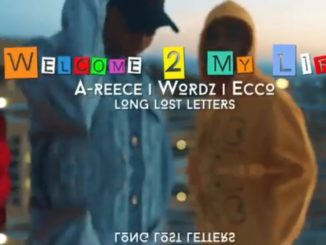 VIDEO: A-Reece, Ecco & Wordz – Welcome To My Life