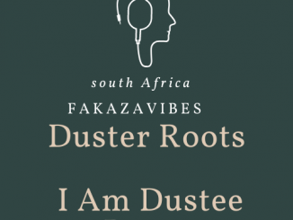 Duster Roots – I Am Dustee Roots