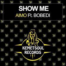 Aimo & Bobedi – Show Me