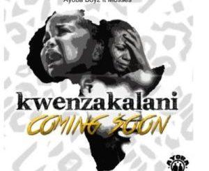 Ayoba Boyz – Kwenzakalani Ft. Mosses