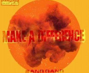 Bang Gang – Make A Difference (MAD)