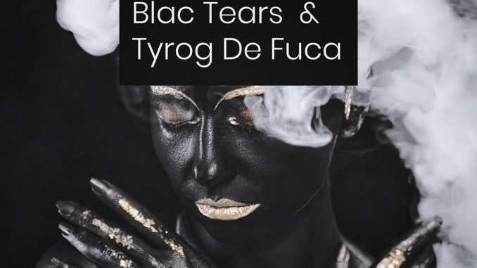 Blac Tears & Tyrog de fuca – White Smoke
