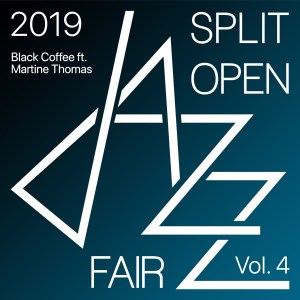Black Coffee – Split Open Jazz Fair
