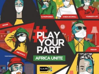 DJ Maphorisa, Kabza De Small, Sha Sha, Rouge, Tresor, YoungstaCPT, Riky Rick & Dee Koala – Play Your Part (Africa Unite)