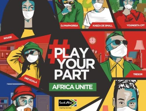 DJ Maphorisa, Kabza De Small, Sha Sha, Rouge, Tresor, YoungstaCPT, Riky Rick & Dee Koala – Play Your Part (Africa Unite)