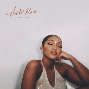 Ep: Hunter Rose – Love & Trust