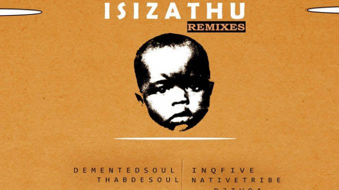 InQfive – Isizathu (Demented Soul Imp5 Afro Mix)