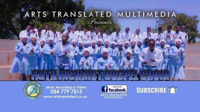 Ke nale Modisa by Faith in Christ Gospel Choir