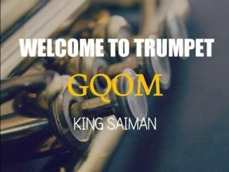 ALBUM: King Saiman – Welcome To Trumpet GQOM