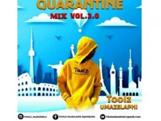 Toolz Umazelaphi – Quarantine Mix 3.0