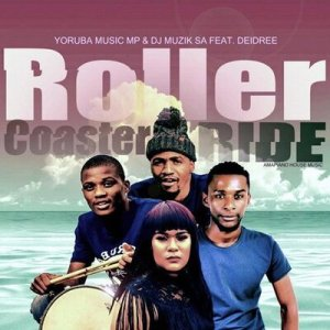 Yourba Music Mp & DJ Muzik SA – Roller Coaster Ride Ft. Deidree