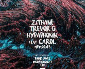 Zithane, Hypaphonik & Trevor G – Memories (Incl. Remixes) Ft. Carol