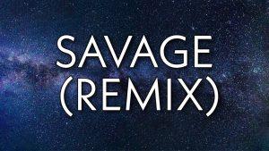 savage remix lyrics