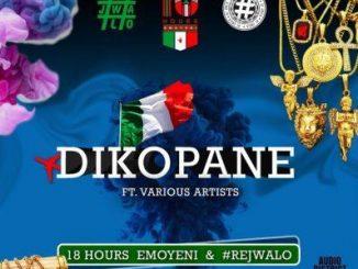 18 Hours Emoyeni & Rejwalo – Dikopane