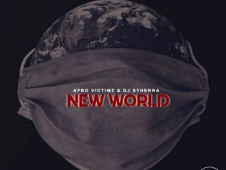 Afro Victimz & DJ Stherra – New World
