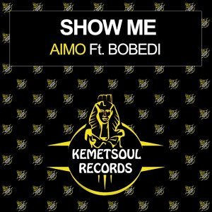 Aimo – Show Me (Incl. Remixes) Ft. Bobedi